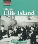 Cover of: The Way People Live - Life on Ellis Island (The Way People Live) |