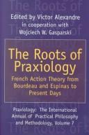 Cover of: The Roots of Praxiology
