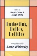 Cover of: Budgeting, Policy, Politics |