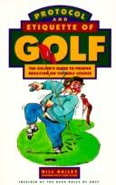 Cover of: Protocol and Etiquette of Golf | Bill Bailey