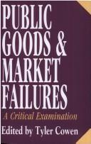 Cover of: Public goods and market failures |