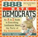 Cover of: 888 Reasons to Hate Democrats