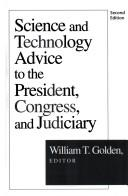 Cover of: Science and technology advice to the president, congress, and judiciary |