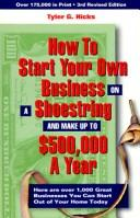 Cover of: How to start your own business on a shoestring and make up to $500,000 a year