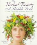 Cover of: The herbal beauty and health book