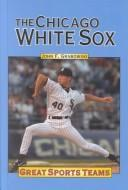 Cover of: Great Sports Teams - Chicago White Sox (Great Sports Teams)