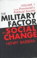 Cover of: The Military Factor in Social Change | Henry Barbera