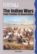 Cover of: The Indian wars: from frontier to reservation