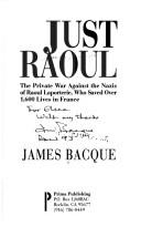 Cover of: Just Raoul: The Private War Against the Nazis of Raoul Laporterie, Who Saved over 1,600 Lives in France