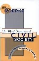 Cover of: The Moral Foundations of Civil Society (The Library of Conservative Thought)