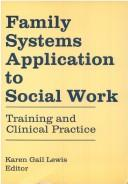 Cover of: Family systems application to social work |