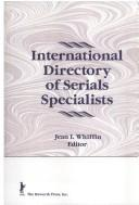 Cover of: International Directory of Serials Specialists (Haworth Library and Information Science) (Haworth Library and Information Science)