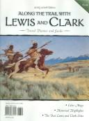 Travel Planner and Guide Along the Trail With Lewis and Clark