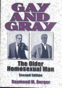 Cover of: Gay and Gray | Raymond M. Berger