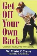Cover of: Get off Your Own Back