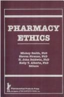Cover of: Pharmacy Ethics (Haworth Series in Pharmaceutical Sciences) (Haworth Series in Pharmaceutical Sciences)