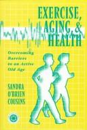 Cover of: Exercise, Aging and Health