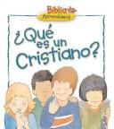 Cover of: Que Es Un Cristiano?/What is a Christian? (Nystrom, Carolyn. Children's Bible Basics.)