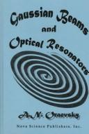 Cover of: Gaussian Beams and Optical Resonators