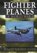 Fighter Planes of World War II (Wings (Minneapolis, Minn.).) by Nancy Robinson Masters, Nancy Robinson Masters