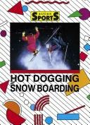 Cover of: Hotdogging and Snowboarding (Action Sports) |