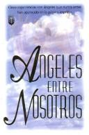 Cover of: Angeles Entre Nosotros / Angels Among Us