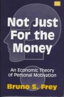 Cover of: Not Just for the Money | Bruno S. Frey