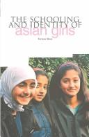 Cover of: The Schooling and Identity of Asian Girls