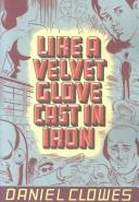 Cover of: Like a velvet glove cast in iron