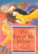 "Cover of: eye of the mirror | LiyaМ""nah Badr"