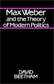 Cover of: Max Weber and the theory of modern politics