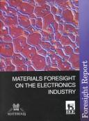 Cover of: Materials Foresight on the Electronics Industry (Materials Strategy Commission)
