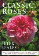 Cover of: Classic Roses | P. Beales