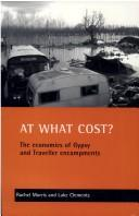 Cover of: AT WHAT COST?: THE ECONOMICS OF GYPSY AND TRAVELLER ENCAMPMENTS