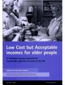 Cover of: Low cost but acceptable incomes for older people |