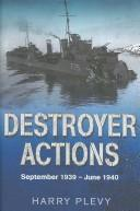 Cover of: Destroyer Actions September 1939 - June 1940