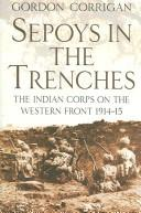 Sepoys in the Trenches by Gordon Corrigan