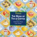 The Book of Tea and Coffee by Sarah Jane Evans, Giles Hilton