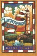 Cover of: The Lighthouse Kids | Diana Chase