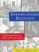 Cover of: Disorganized Religion