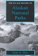 Cover of: The Ice-Age history of Alaskan National Parks