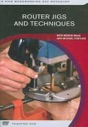 Cover of: Router Jigs and Techniques (A Fine Woodworking DVD Workshop)