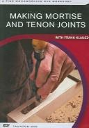 Cover of: Making Mortise-and-Tenon Joints