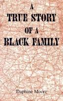 Cover of: A True Story of a Black Family