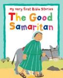 Cover of: The Good Samaritan: My Very First Bible Stories