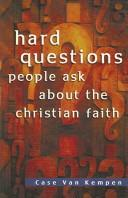 Cover of: Hard Questions People Ask About the Christian Faith