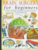 Cover of: Brain Surgery For Beginners