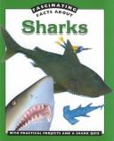 Cover of: Fascinating facts about sharks | Jane Walker