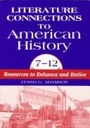 Cover of: Literature Connections to American History 7 - 12 | Lynda G. Adamson