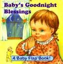 Cover of: Baby's Goodnight Blessings (Baby Flaps Ser)